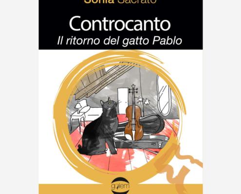Controcanto - il ritorno del gatto Pablo di Sonia Sacrato Edizioni indipendenti edizionindipendenti libri libro autore scrittore editore editore indipendente librerie libreria