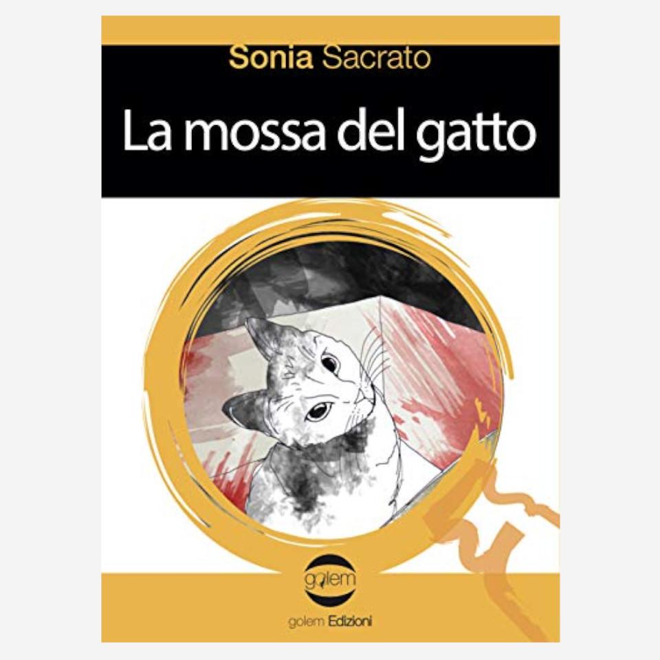 La mossa del gatto di Sonia Sacrato Edizioni indipendenti edizionindipendenti libri libro autore scrittore editore editore indipendente librerie libreria