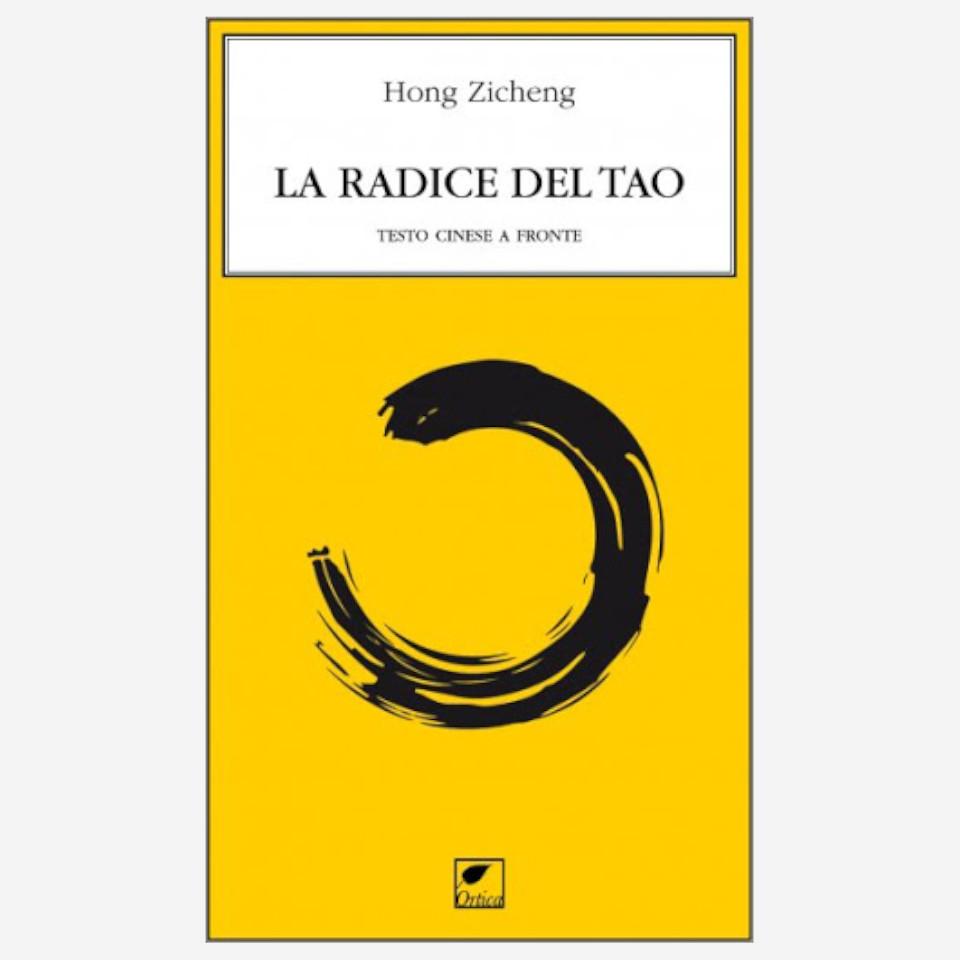 La radice del Tao di Hong Zicheng Edizioni indipendenti edizionindipendenti libri libro autore scrittore editore editore indipendente librerie libreria