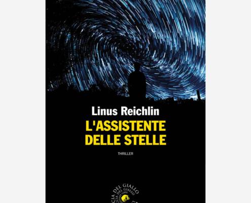 L'assistente delle stelle di Linus Reichlin Edizioni indipendenti edizionindipendenti libri libro autore scrittore editore editore indipendente librerie libreria