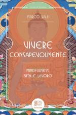 Marco Valli - Vivere consapevolmente edizionindipendenti.it