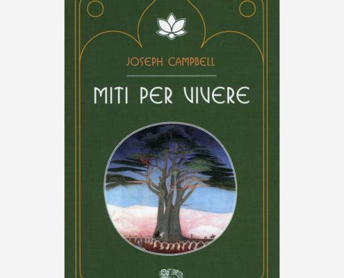 Miti per vivere di Joseph Campbell Edizioni indipendenti edizionindipendenti libri libro autore scrittore editore editore indipendente librerie libreria
