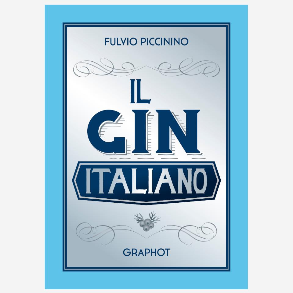 Il Gin italiano Fabio Piccinino Edizioni indipendenti edizionindipendenti libri libro autore scrittore editore editore indipendente librerie libreria