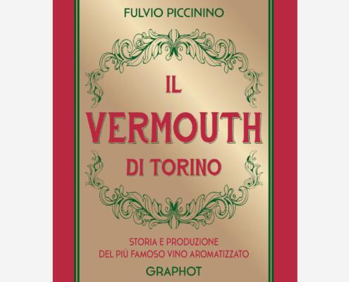 Il Vermouth di Torino di Fabio Piccinino Edizioni indipendenti edizionindipendenti libri libro autore scrittore editore editore indipendente librerie libreria