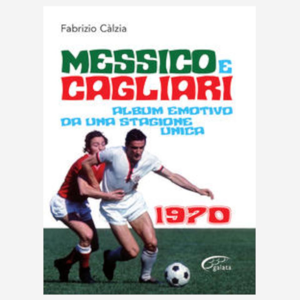 Messico e Cagliari 1970 di Fabrizio Càlzia Edizioni indipendenti edizionindipendenti libri libro autore scrittore editore editore indipendente librerie libreria