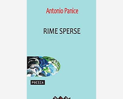 Rime Sperse di Antonio Panice Edizioni indipendenti edizionindipendenti libri libro autore scrittore editore editore indipendente librerie libreria