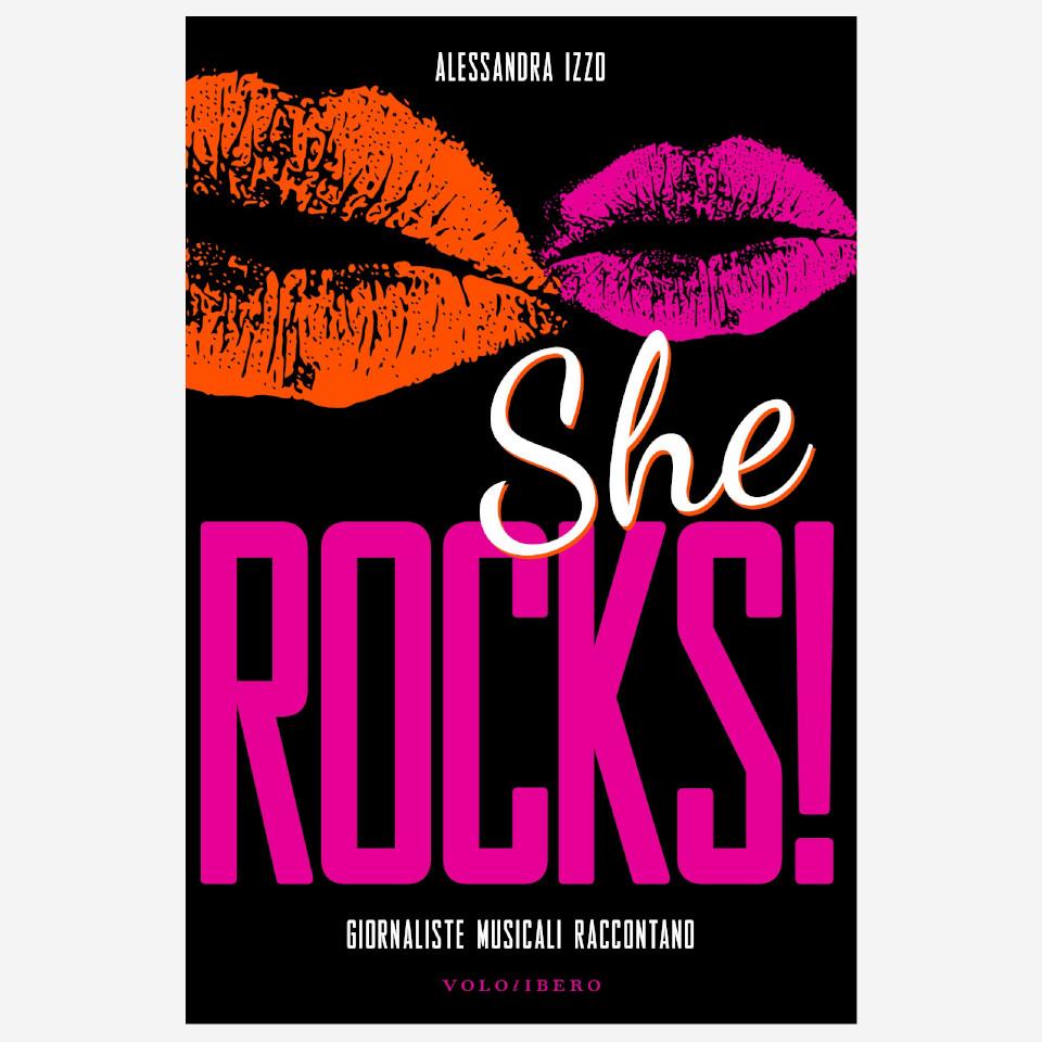 She Rocks! - Giornaliste Musicali raccontano di Alessandra Izzo Edizioni indipendenti edizionindipendenti libri libro autore scrittore editore editore indipendente librerie libreria