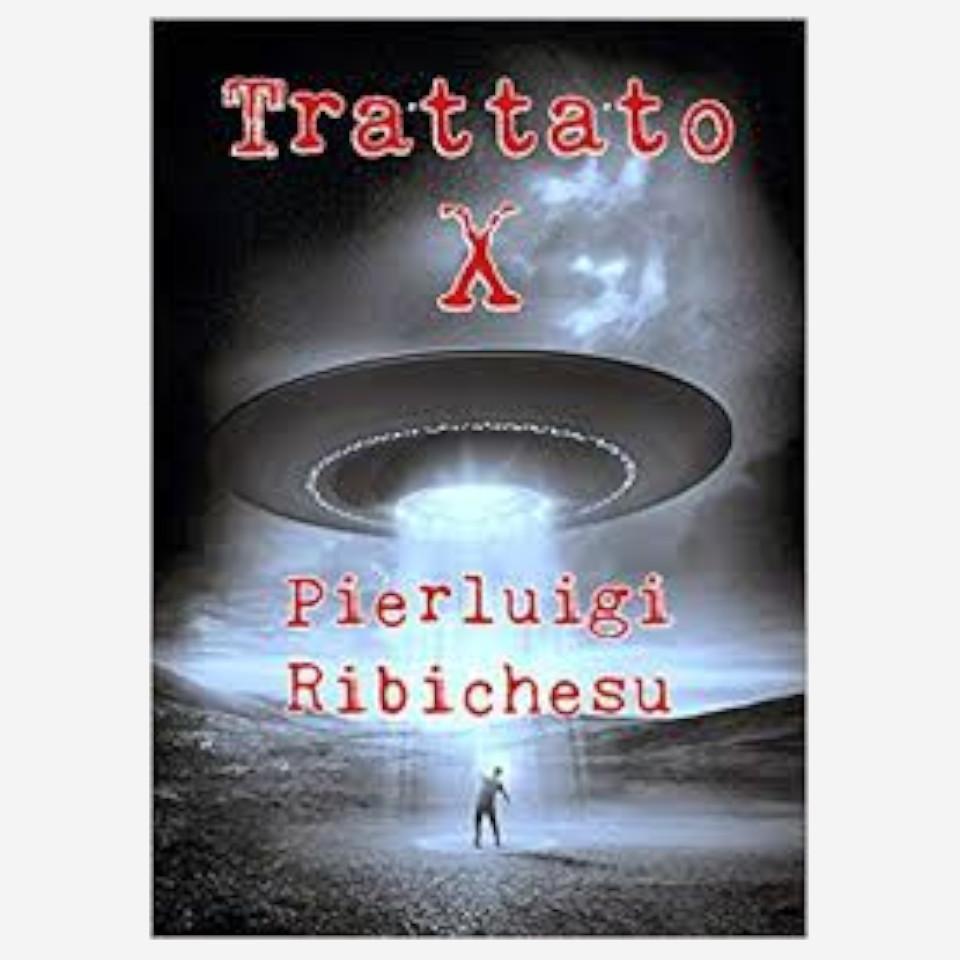 Trattato x di Pierluigi Ribichesu Edizioni indipendenti edizionindipendenti libro libro autore scrittore editore editore indipendente libreria libreria