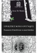 I politici sono ovunque di Irene De Matteis edizionindipendenti