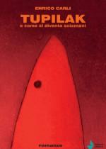 Tupilak di Enrico Carli edizionindipendenti