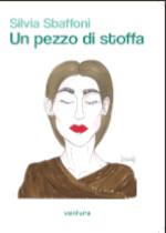 Un pezzo di stoffa di Silvia Sbaffoni edizionindipendenti