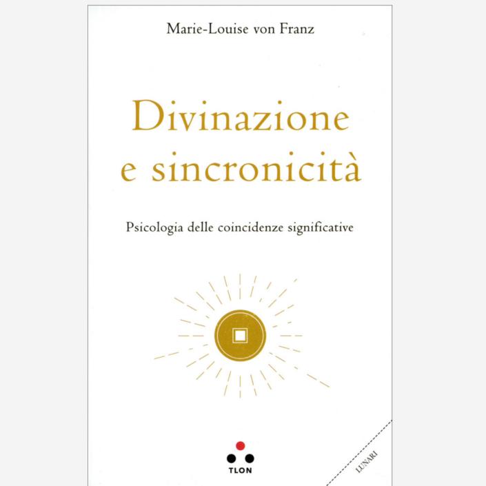 Divinazione e sincronicità di Marie Louise von Franz edizionindipendenti