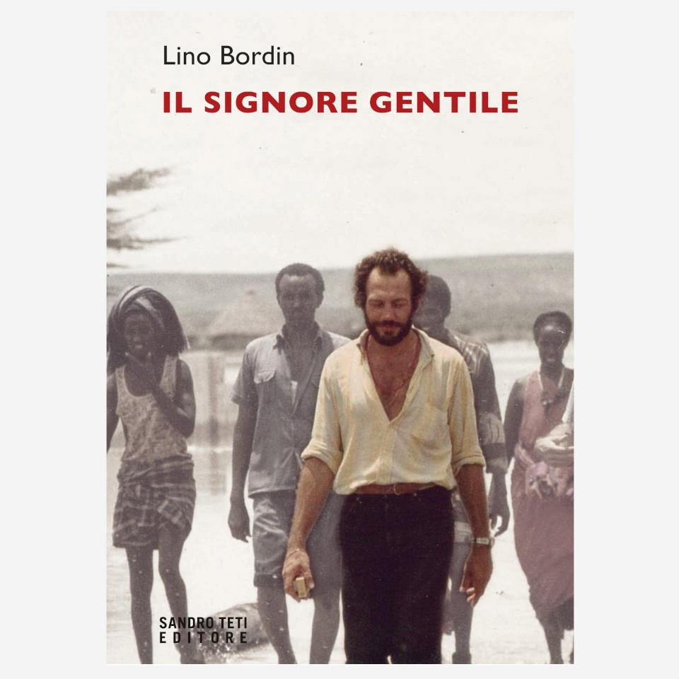 Il signore gentile di Lino Bordin