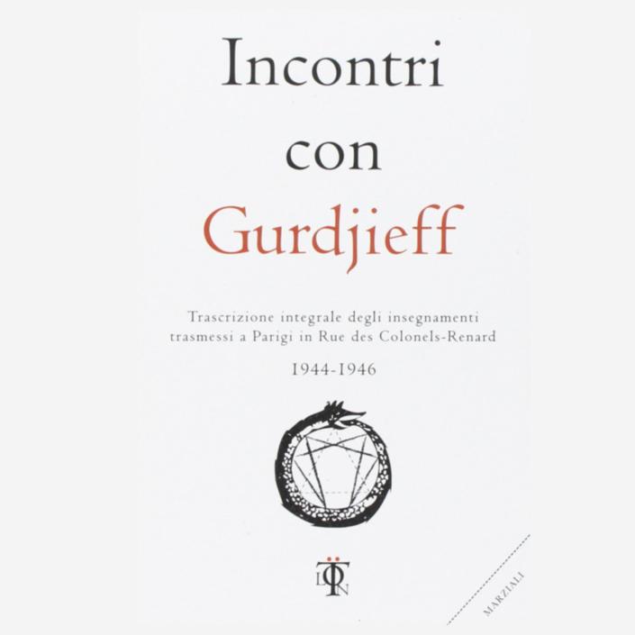 Incontri con Gurdjieff 1944-1946 diGeorge Ivanovich Gurdjieff edizionindipendenti