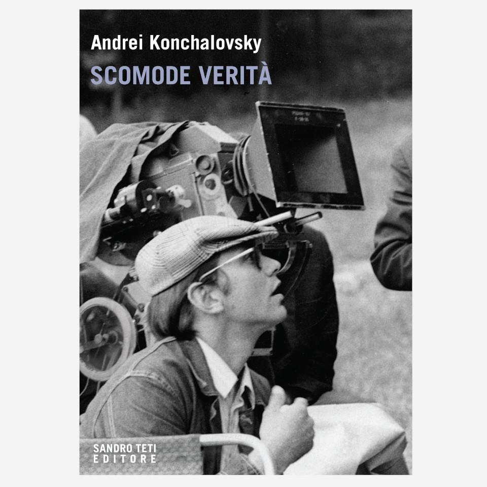 Scomode verità di Andrei Konchalovsky edizionindipendenti