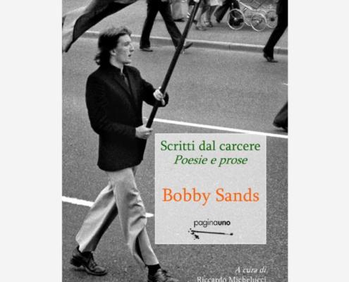Scritti dal carcere di Bobby Sands edizionindipendenti