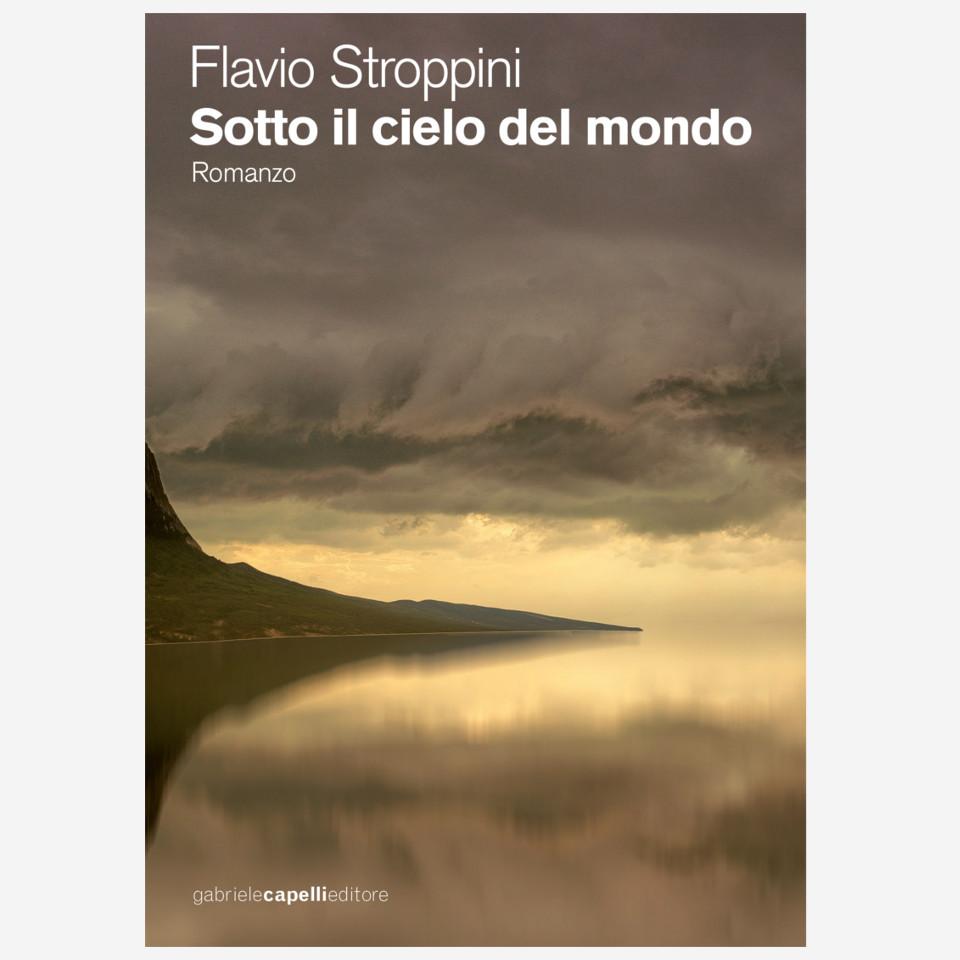Sotto il cielo del mondo di Flavio Stroppini edizionindipendenti