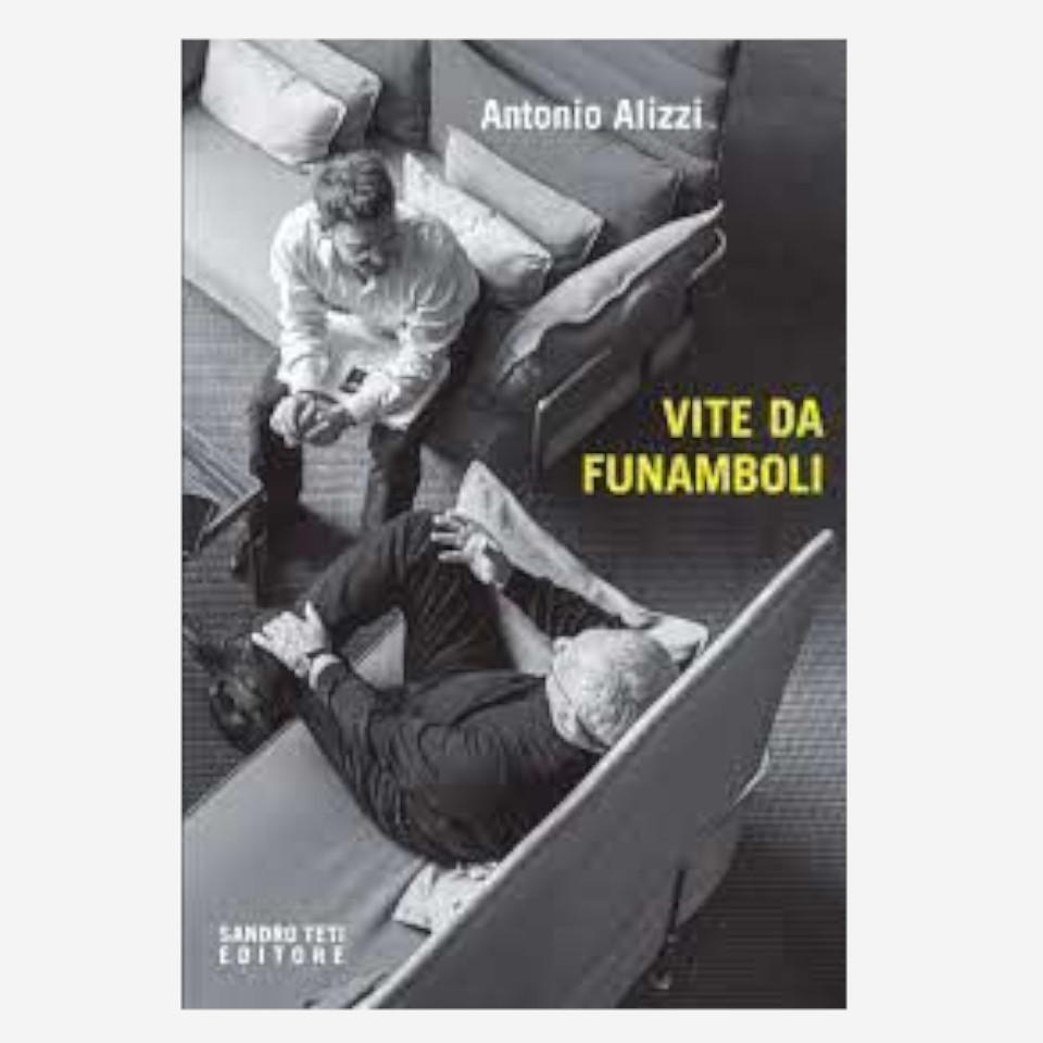 Vite da funamboli di Antonio Alizzi edizionindipendenti