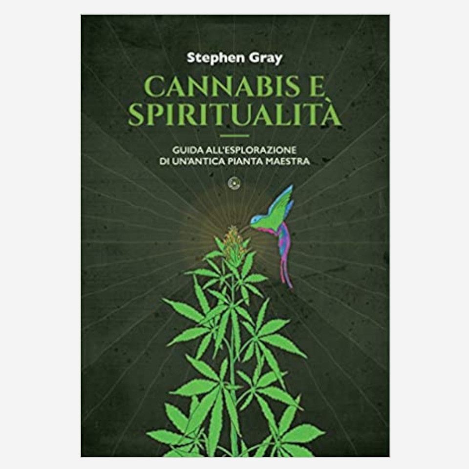 Cannabis e spiritualità di Stephen Gray