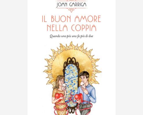 Il buon amore nella coppia di Joan Garriga