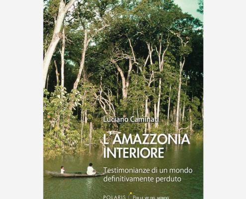 L'Amazzonia interiore di Luciano Caminati edizionindipendenti