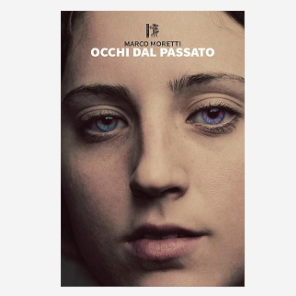Occhi dal passato di Marco Moretti edizionindipendenti