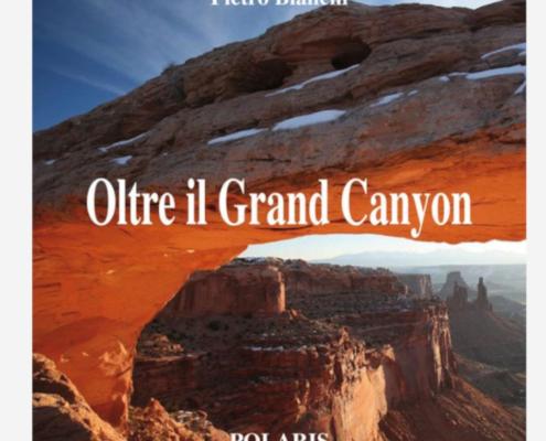 Oltre il Grand Canyon di Pietro Bianchi edizionindipendenti