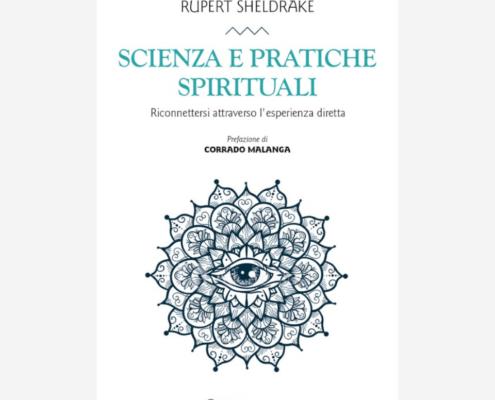 Scienza e pratiche spirituali di Rupert Sheldrake edizionindipendenti