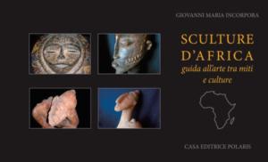 Sculture d'Africa di Giovanni Maria Incorpora edizionindipendenti