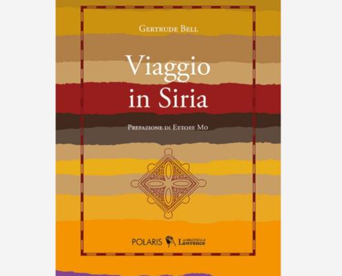 Viaggio in Siria di Gertrude Bell edizionindipendenti