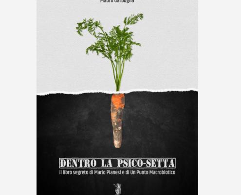 Dentro la psico setta macrobiotica di Mauro Garbuglia edizionindipendenti