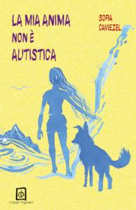 La mia anima non è autistica Sofia Caviezel campi magnetici edizionindipendenti