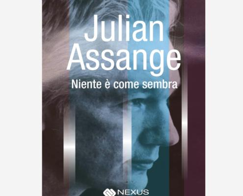 Julian Assange - Niente è come sembra di Germana Leoni edizionindipendenti