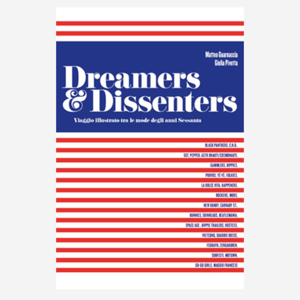 Dreamers & Dissenters di M. Guarnaccia e G. Pivetta edizionindipendenti