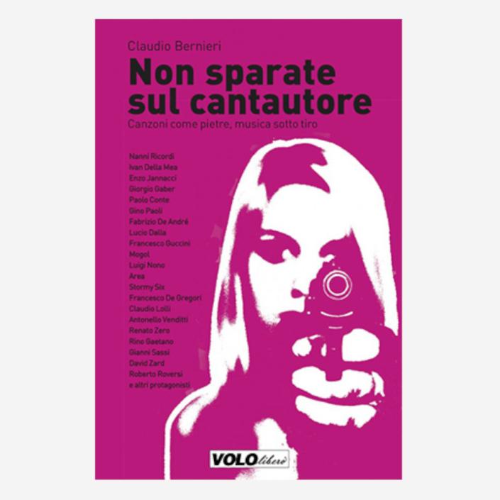 Non sparate sul cantautore di Claudio Bernieri edizionindipendenti