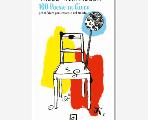 100 Poesie in giocodi Vasco Mirandola edizioninsipendenti