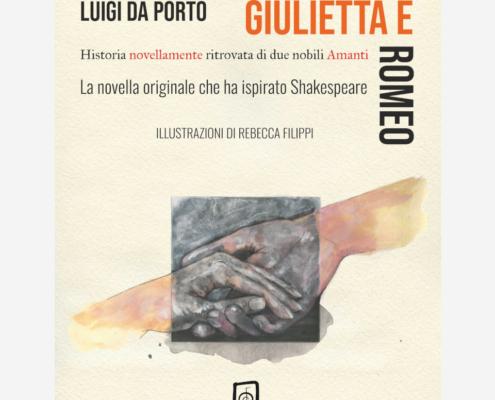Giulietta e Romeo di Luigi Da Porta edizionindipendenti